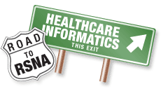 Road to RSNA 2011: Healthcare Informatics Preview