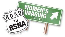 Road to RSNA 2012: Women's Imaging Preview